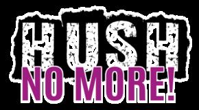 HUSH NO MORE Logo